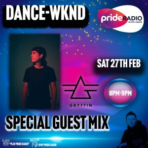 SPECIAL GUEST MIX DANCE WKND – GRYFFIN